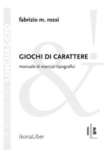 Fabrizio M. Rossi, «Giochi di carattere»