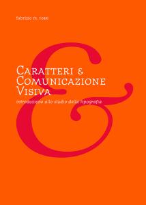 Fabrizio M. Rossi, «Caratteri e comunicazione visiva»