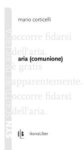 Mario Corticelli, «Aria (comunione)»