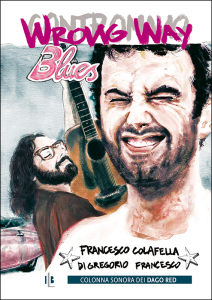Colafella & Di Gregorio, «Wrong Way Blues / Contromano Blues»