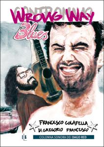 Colafella & Di Gregorio, «Wrong Way Blues / Contromano Blues»