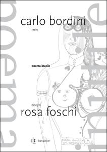 Carlo Bordini & Rosa Foschi, «Poema inutile»