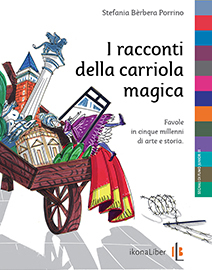 Stefania Bèrbera Porrino, «I racconti della carriola magica»