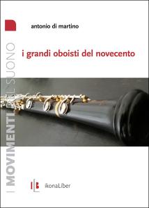 A. Di Martino, «I grandi oboisti del Novecento», IkonaLiber